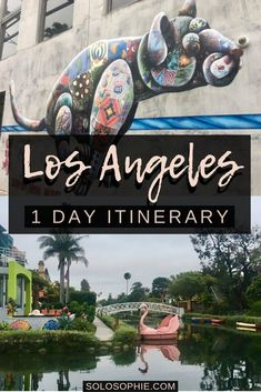 How to Spend One Day in LA: A Los Angeles Itinerary and Guide for the perfect visit and trip to California, USA