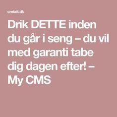 Drik DETTE inden du går i seng – du vil med garanti tabe dig dagen efter! – My CMS