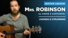 "Guitar lesson for ""Mrs. Robinson"" (1 of 2) by Simon & Garfunkel: easy ch..."