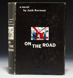 On the Road, by Jack Kerouac. Viking Press, New York, 1957