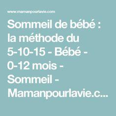 Sommeil de bébé : la méthode du 5-10-15 - Bébé - 0-12 mois - Sommeil  - Mamanpourlavie.com