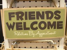 Friends Welcome Relatives By Appointment - Black Moose Country Store
