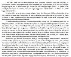 """Hans Rasmussen skriver i sine erindringer om livet ved Grønsund Færgegård i årene efter 1905. Han er forfatter til """"Spredte træk fra de mønske færgeprivilegiers historie"""" i Aarbog for Historisk Samfund for Præstø Amt, 1966, 1962-66, pp 423-58, ill."""