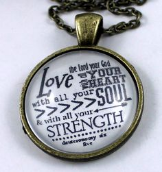 Deuteronomy 6:5 Love the LORD your God with all your heart and with all your soul Vintage style Christian Pendant necklace by the Hymn Drop Shoppe