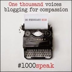 Second thoughts First...: Everyday Compassion : #1000speak for Compassion