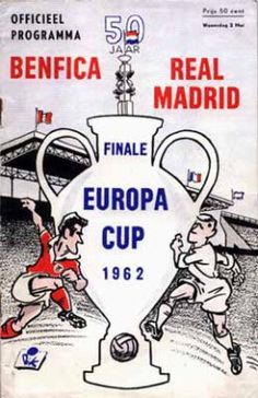 Benfica 5 Real Madrid 3 in May 1962 in Amsterdam. The programme cover for the European Cup Final. Gifts For Football Fans, World Football, Football Team, Pure Football, Football Posters, Football Pics, Football Design, Retro Football, Vintage Football