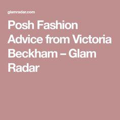 Posh Fashion Advice from Victoria Beckham – Glam Radar
