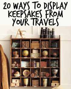20 Ways To Display Keepsakes From Your Travels And Trips...incredible tips from a buzzfeed post I came across!