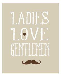 Ladies love gentlemen
