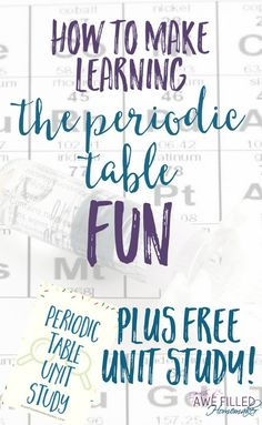 Learning the Periodic Table of Elements doesn't have to be boring! In fact, it can be fun-- but how? I am sharing some resources, ideas & a unit study to help!