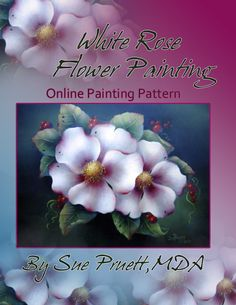 Art Apprentice Online - Acrylic Downloadable Painting Pattern - How to Paint White Roses - Sue Pruett MDA, $9.95 (http://store.artapprenticeonline.com/acrylic-downloadable-painting-pattern-how-to-paint-white-roses-sue-pruett-mda/)