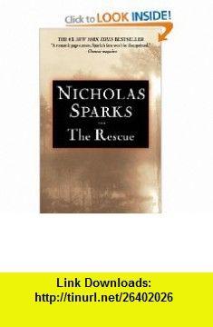 The Rescue (9780446696128) Nicholas Sparks , ISBN-10: 0446696129  , ISBN-13: 978-0446696128 ,  , tutorials , pdf , ebook , torrent , downloads , rapidshare , filesonic , hotfile , megaupload , fileserve