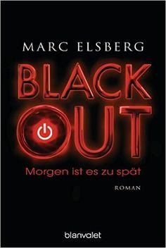 BLACKOUT - Morgen ist es zu spät: Roman: Amazon.de: Marc Elsberg: Bücher