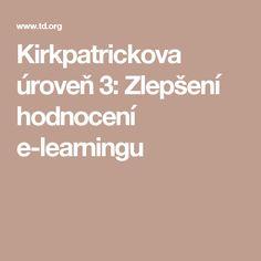 Kirkpatrickova úroveň 3: Zlepšení hodnocení e-learningu