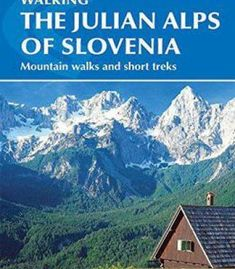 The Julian Alps Of Slovenia: Mountain Walks And Short Treks PDF