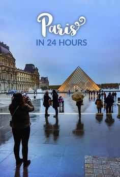 24 Hours in Paris: Plan Your Perfect Trip. Including Notre Dame, Louvre and Eiffel Tower!