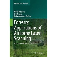 Forestry Applications of Airborne Laser Scanning: Concepts and Case Studies Malt