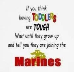 I think I'm about to be a Marine mom. Once A Marine, Navy Marine, Us Marine Corps, Marine Life, Semper Fi Marines, Us Marines, Marine Mom Quotes, Usmc Quotes, Joining The Marines