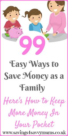 Here are 99 easy ways to save money as a family and keep more money in your pocket by Laura at Savings 4 savvy Mums. #SavingMoney #Budget #Save