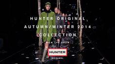 Watch the first Hunter Original Autumn/Winter 2014 London Fashion Week Show now