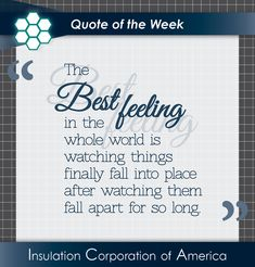 "#QuoteOfTheWeek ~ ""The best feeling in the whole world is watching things finally fall into place after watching them fall apart for so long."" . #wordsofwisdom #wednesdaywisdom✨ #satisfaction #quotesofinsta #wordsoftheday #instagramquotes #quoteday"