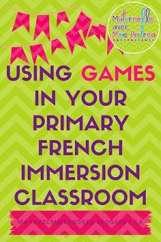 Maternelle avec Mme Andrea: The hows & whys of using games in the classroom French Teaching Resources, Teaching French, Core French, French Classroom, Classroom Games, French Immersion, First Language, French Words, September