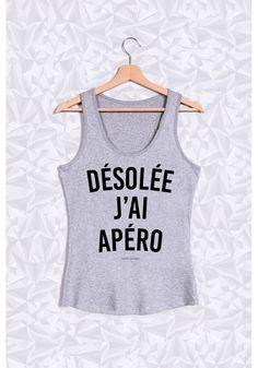 DÉSOLÉE J'AI APÉRO - #JaimeLaGrenadine #citation #punchline #debardeur #tanktop #FairWeir #apero #frenchy #french