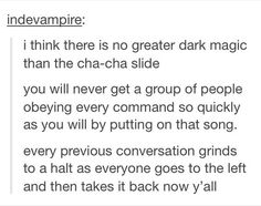 There is no greater dark magic than the Cha-Cha-Slide