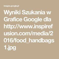 Wyniki Szukania w Grafice Google dla http://www.inspirefusion.com/media/2016/food_handbags1.jpg