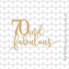 Seventy and Fabulous Birthday Cake topper Printable svg dxf png Cameo cut file cricut htv vector silhouette tshirt vinyl clipart 70th Birthday Cake, Birthday Cake Toppers, Cricut Htv, Fabulous Birthday, Silhouette Design, Silhouette Cameo, Simple Pleasures, Vinyl Designs, Print And Cut