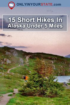 Travel   Alaska   Easy Hikes   Short Hikes   Alaskan Hikes   Hiking   The Outdoors   Nature   Natural Wonders   Exploration   Bucket List