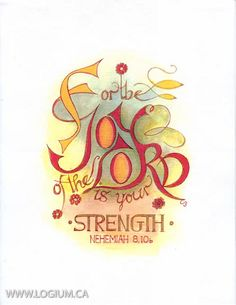For the joy of the Lord is your strength.