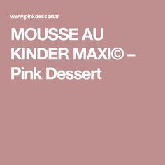 MOUSSE AU KINDER MAXI© – Pink Dessert