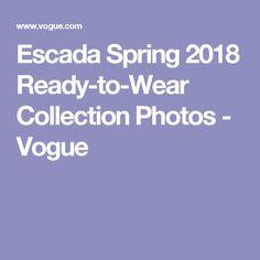 Escada Spring 2018 Ready-to-Wear Collection Photos - Vogue