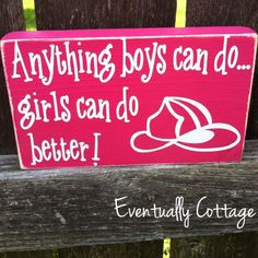 Anything Boys Can Do...female firefighter sign by Eventuallycottage on Etsy