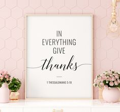 In Everything Give Thanks Printable Art, Bible Verse Wall Art, 1 Thessalonians 5 18, Scripture Art, Christian Quote Print *INSTANT DOWNLOAD* Bible Verse Wall Art, Scripture Art, Bible Verses, Christian Posters, Christian Quotes, Printing Websites, Online Printing, In Everything Give Thanks