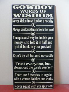 Cowboy Words of Wisdom  large wood sign by huckleberrylady on Etsy, $44.95