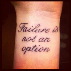 """Phrase + Font - Placement Yes. Yes. Yes. """"Failure is not an option"""""""