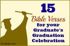 15 scriptures for your graduate.  Click or go to GinaDuke.com