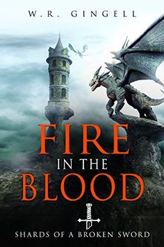 Fire In The Blood (Shards Of A Broken Sword Book 2) by W.R. Gingell http://www.amazon.com/dp/B016IQRAZC/ref=cm_sw_r_pi_dp_9fR-wb1RF0SA1