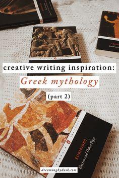 Creative writing inspiration: Greek mythology (part — dreaming by dusk Greek Writing, Writing Lab, Creative Writing Inspiration, Greek Mythology