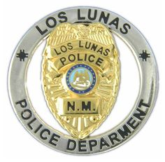 Los Lunas PD NM Police Badges, Police Uniforms, Police Cars, Police Officer, Fire Badge, Law Enforcement Badges, Blue Line, Cops, New Mexico