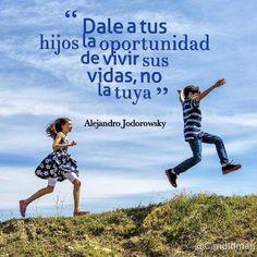 Crece hijo con tus propias metas, proyectos, sueños e ilusiones!!