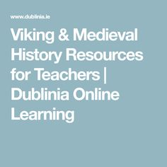 Viking & Medieval History Resources for Teachers | Dublinia Online Learning Learning Goals, Secondary School, News Online, Social Skills, Tour Guide, Teacher Resources, Vikings, Medieval, Encouragement