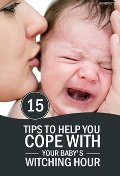 15 Tips To Help You Cope With Your Baby's Witching Hour