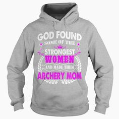 God Found Strongest Women #Archery Mom Tshirt, Order HERE ==> https://www.sunfrog.com/Funny/121413982-623232840.html?8273, Please tag & share with your friends who would love it , #birthdaygifts #xmasgifts #renegadelife