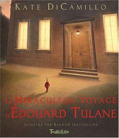 Le Miraculeux Voyage d'Edouard Tulane de Kate DiCamillo https://www.amazon.fr/dp/2848013257/ref=cm_sw_r_pi_dp_x_7WygAb9YMMFY8