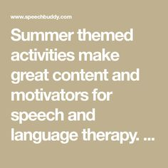 Summer themed activities make great content and motivators for speech and language therapy. Try a beach, grill or travel theme for some new vocabulary and language targets.