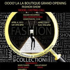 Fashion Show and Open Model Casting Call. http://beautybytes12.blogspot.com/2013/03/oooo-la-la-boutique-grand-opening.html