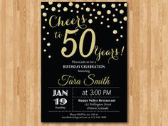 Cheers to 50 Years Birthday Party. Baptism Invitation For Boys, 80th Birthday Invitations, 60th Birthday Party, Gold Invitations, Printable Invitations, Birthday Cards, Birthday Ideas, Happy Birthday, Black And Gold Party Decorations